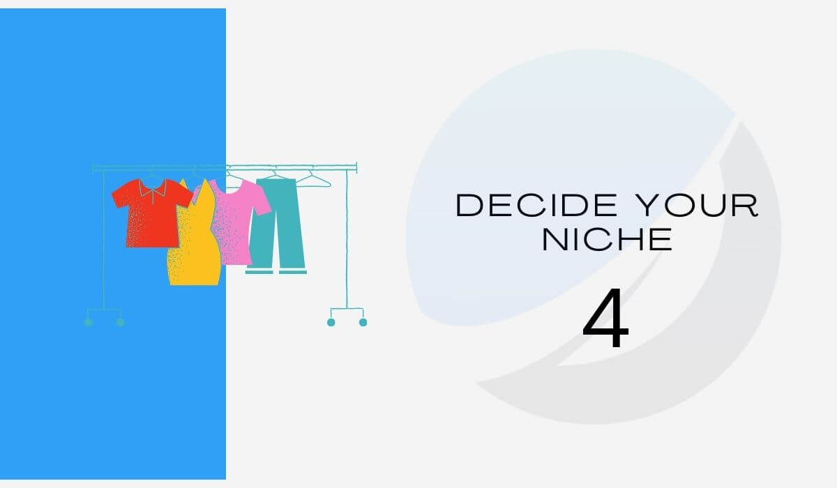 Decide your niche to start a clothing business