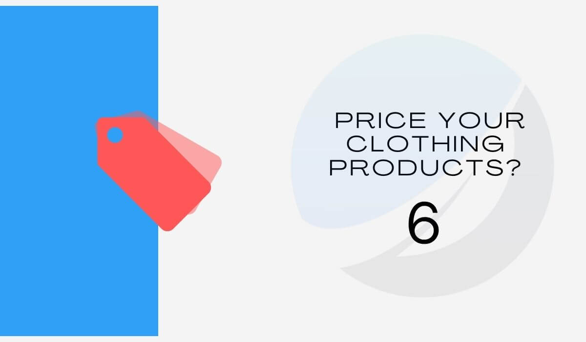 How to price your clothing products?
