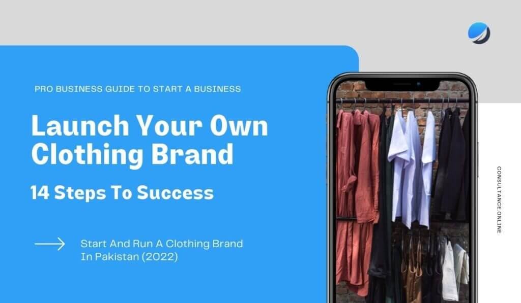 How to Start A Clothing Brand in Pakistan in 2021 (Business Guide)